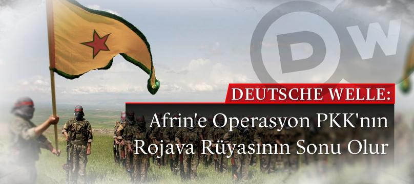 """""""Afrin'e operasyon PKK'nın Rojava rüyasının sonu olur"""""""