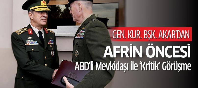 Genelkurmay Başkanı Akar'dan Afrin öncesi ABD'li mevkidaşı ile 'kritik' görüşme
