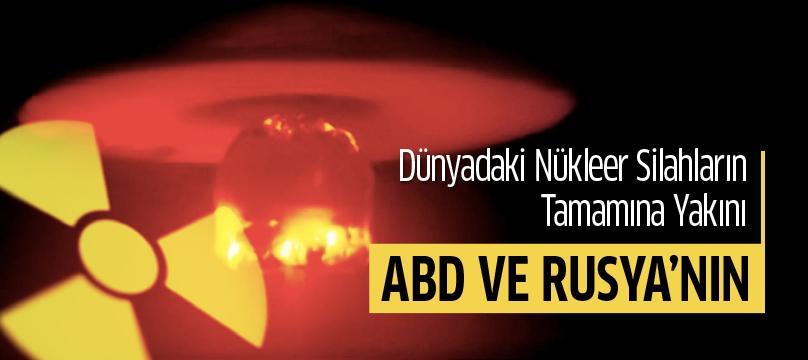 Dünyadaki nükleer silahların tamamına yakını ABD ve Rusya'nın