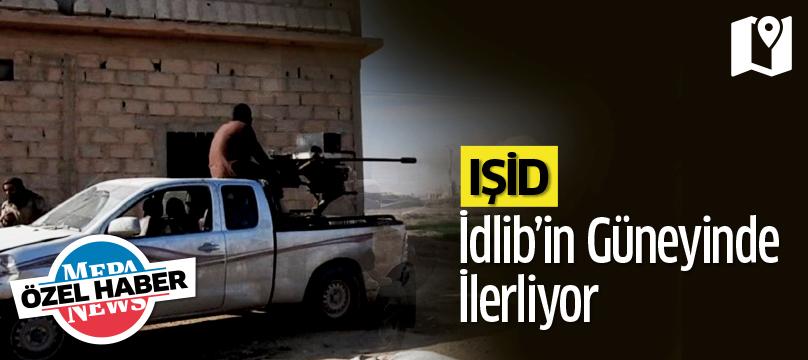 IŞİD İdlib'in güneyinde ilerliyor