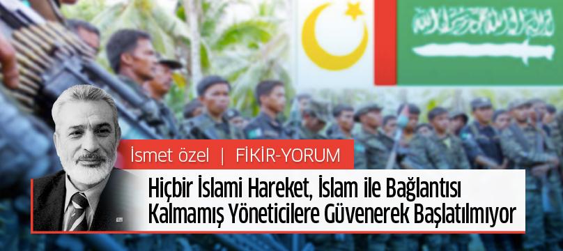"""""""Hiçbir İslami hareket, İslam ile bağlantısı kalmamış yöneticilere güvenerek başlatılmıyor"""""""