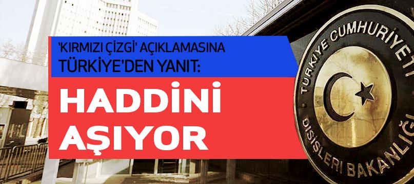 Yunan bakanın 'kırmızı çizgi' açıklamasına Türkiye'den yanıt: Haddini aşıyor