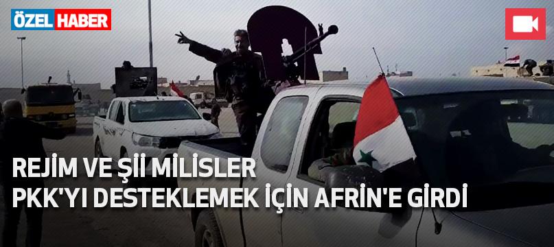 Rejim ve Şii milisler PKK'yı desteklemek için Afrin'e girdi