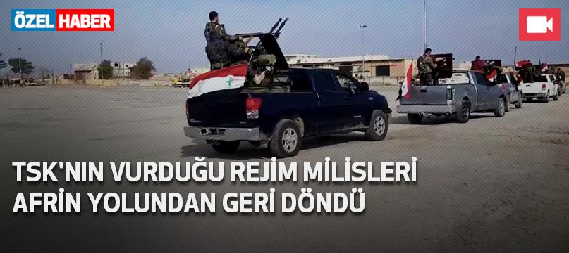TSK'nın vurduğu rejim milisleri Afrin yolundan geri döndü